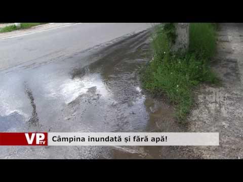 Câmpina inundată și fără apă!