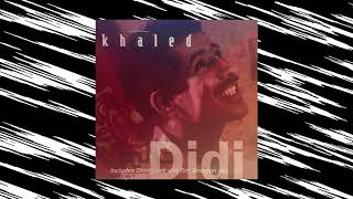 Khaled - Didi (Garage Mix)
