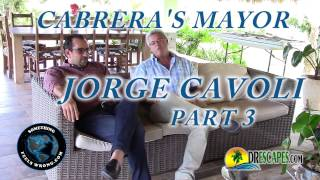 2/24/2017 Interview with Cabrera's Mayor Jorge Cavoli – Part 3
