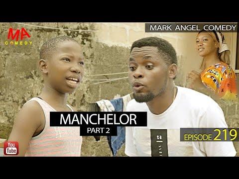 Mark Angel Comedy – MANCHELOR Part 2 (Episode 219)