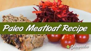 Paleo Meatloaf Recipe