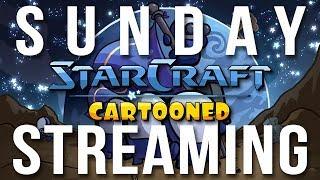 Sunday Streaming - Starcraft: Cartooned