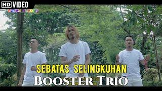 Download lagu Booster Trio Sebatas Selingkuhan Mp3