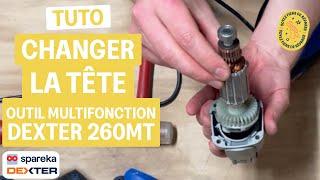 Comment changer la tête d'un outil multifonction DEXTER