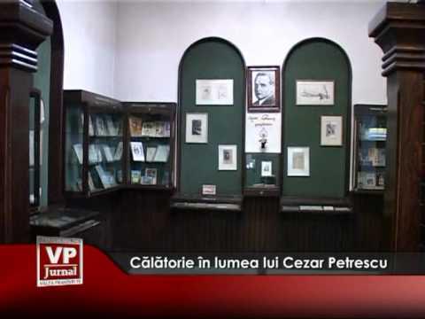 Călătorie în lumea lui Cezar Petrescu
