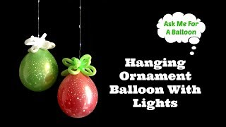 Hanging Ornament Balloon With Lights