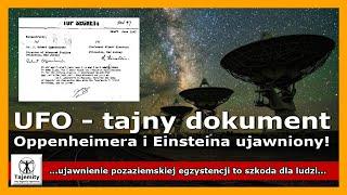 UFO – tajny dokument Oppenheimera i Einsteina ujawniony! – Tylko u nas jego cała treść!
