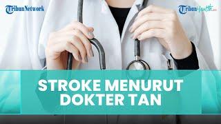 Devinisi Penyakit Stroke Menurut dr Tan Shot Yen