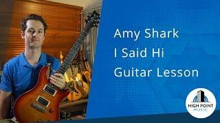 Amy Shark: I Said Hi (Guitar Tutorial)