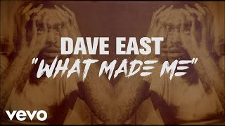 Dave East - What Made Me (Lyric Video)