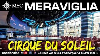 MSC MERAVIGLIA .. CIRQUE DU SOLEIL ..