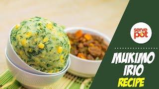How To Make Mukimo Irio