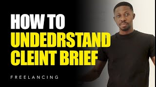 HOW TO UNDERSTAND CLIENT BRIEF : 💻💡FREELANCING