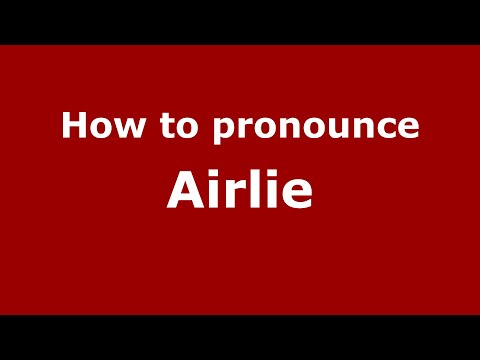 Download How to pronounce Airlie (English/UK) - PronounceNames.com Mp4 HD Video and MP3