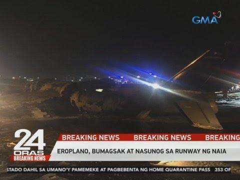 [GMA]  24 Oras: Eroplano, bumagsak at nasunog sa runway ng NAIA