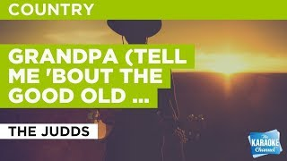 Grandpa (Tell Me 'bout The Good Old Days) in the style of The Judds | Karaoke with Lyrics