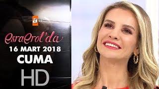 Esra Erol'da 16 Mart 2018 Cuma - 570. Bölüm