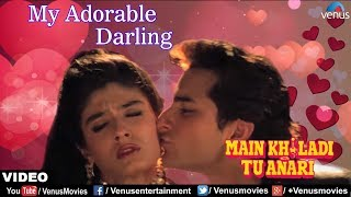 My Adorable Darling Full Video Song | Main Khiladi Tu Anari