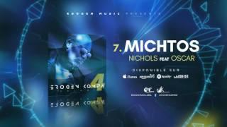 [NEW] NICHOLS Feat OSCAR MICHAUD   Michtos #EROGENKOMPA 4