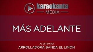 Karaokanta - La Arrolladora Banda Limón - Más adelante