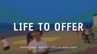 Summer Dance Poject - Life to Offer - summerdanceproject