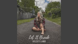 Kelsey Lamb Let It Break
