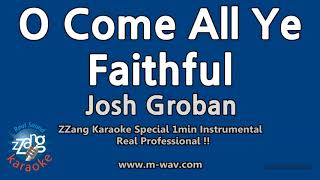 Josh Groban-O Come All Ye Faithful (1 Minute Instrumental) [ZZang KARAOKE]