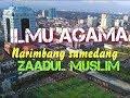 Zaadul muslim - pengajian Di narimbang sumedang (2019)