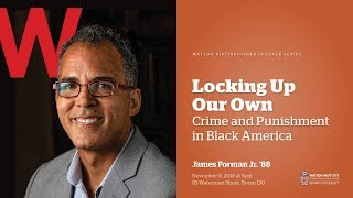 James Forman, Jr. '88 ─ Locking Up Our Own