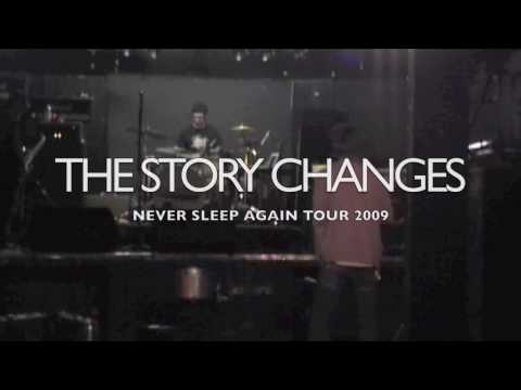 The Story Changes - Never Sleep Again 2009 Tour update