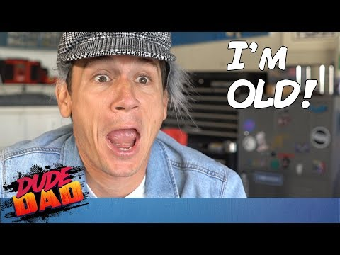 When you realize you're OLD | Dude Dad