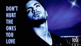 Tose Proeski - Don't Hurt The Ones You Love