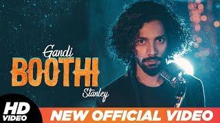 Gandi Boothi (Official Video) | Stanley | Asheem Mangoli