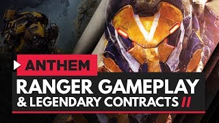 ANTHEM | Legendary Contracts & High Level Ranger Gameplay