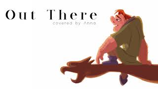 Out There (Hunchback Of Notre Dame)【Anna】 [female version]