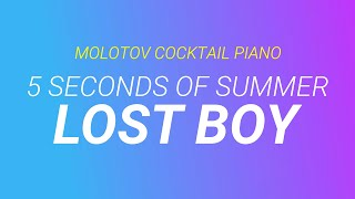 Lost Boy - 5 Seconds of Summer (tribute cover by Molotov Cocktail Piano)