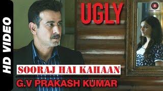 Sooraj Hai Kahaan - Ugly