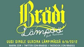 """Video thumbnail of """"Brädi - Lämpöö feat. Redrama"""""""
