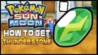 Pokemon Sun and Moon Where to get Thunder stone ( How to get Thunderstone )