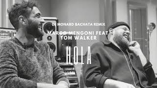 Marco Mengoni Ft. Tom Walker   Hola, I Say (DJ Monard Bachata Remix)