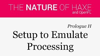 "Prologue H - ""Processing-like"" Setup"