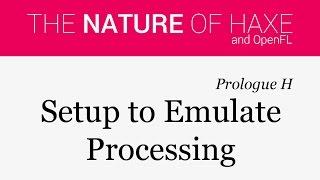 "Prologue H - ""Processing-like"" Setup"