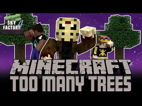Sky Factory 4 | Too Many Trees | Minecraft Ep. 28