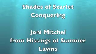 Shades of Scarlet Conquering by Joni Mitchel