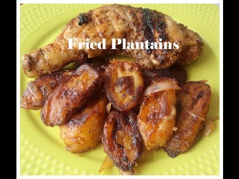 Fried Plantains - African food Recipes