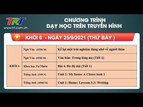 Lớp 6: Ngữ Văn (2 tiết); KHTN; Tiếng Anh (2 tiết). - Dạy học trên truyền hình HueTV ngày 25/9/2021