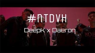 #NTDVH - BINZ X TRIPLE D   NGUYÊN TEAM ĐI VÀO HẾT (DeepK x Daeron Official Remix)