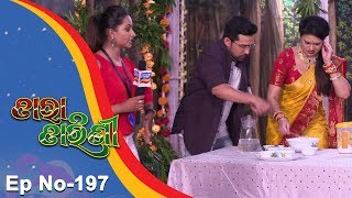 Tara Tarini | Full Ep 197 | 22nd June 2018 | Odia Serial - TarangTV