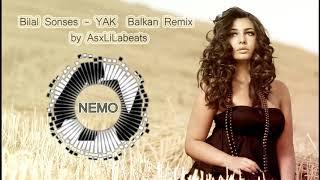 YAK - Bilal Sonses (Balkan Remix) by AsxLiLabeats