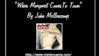 When Margaret Comes To Town By John Mellencamp